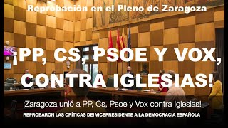 ¡SOCIALISTAS REVIENTAN CONTRA IGLESIAS Y SE UNEN A PP, CS Y VOX!
