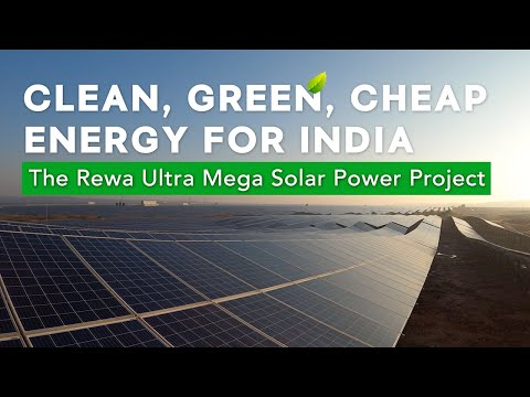 The Rewa Ultra Mega Solar Power Project: Developing Clean, Green and Cheap Energy for India