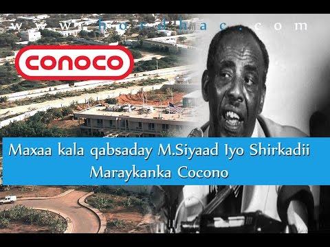 Maxamed Siyaad iyo Shirkaddii shidaalka ee CONOCO