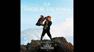 Sia - Angel By The Wings (from the movie The Eagle Huntress) [Audio]