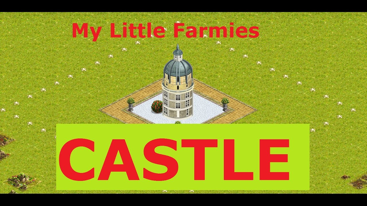 My little farmies castles fight inside youtube for My little farmies