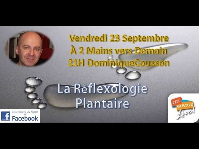 A deux mains vers demain - Dominique Cousson - Reflexologie plantaire - 23 09 2016