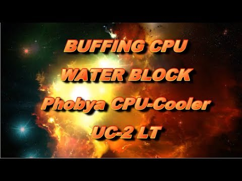 Buffing my Phobya CPU-Cooler UC-2 LT
