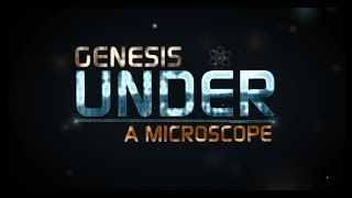 Does the Bible teach Creation? | Genesis Under a Microscope Pilot