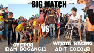 BIG MATCH part 2 || WIJAYA RACING KEDIRI VS OYEP99..