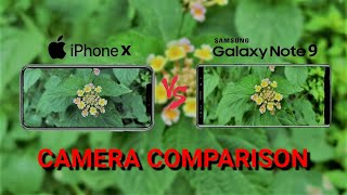 Samsung Galaxy Note 9 Vs iPhone X Camera Comparison