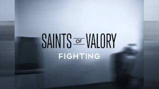 Saints of Valory - Fighting (Official Audio)