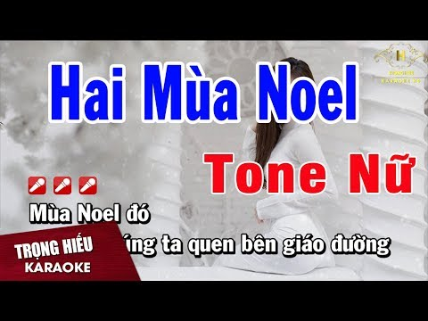 Karaoke Hai Mùa Noel Tone Nữ Nhạc Sống | Trọng Hiếu