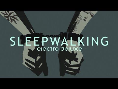 Electro Deluxe - Sleepwalking (Official Video) Mp3