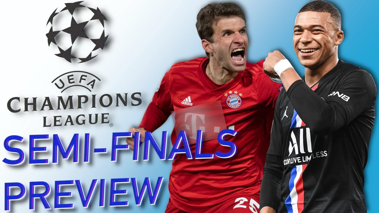 My 2020 Champions League SEMI-FINALS Predictions and Match Previews