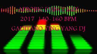 AEROBIC DANCE MIX 2017  140 160 BPM GADITANO YING YANG DJ