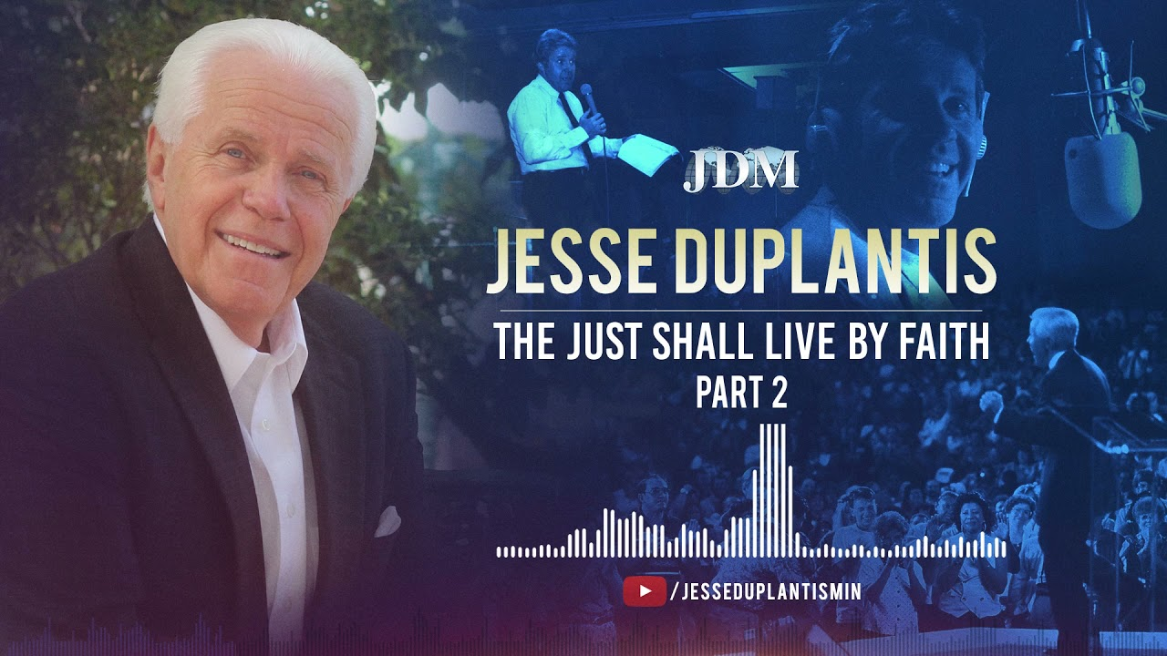 Download The Just Shall Live By Faith, Part 2   Jesse Duplantis