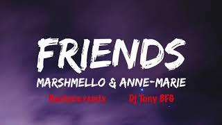 FRIENDS-Marshmello & Anne Marie(Bachata remix Dj Tony BFG)