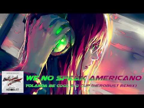Nightcore - We No Speak Americano (HeRobust Remix)