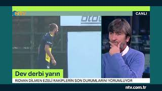 Rıdvan Dilmen derbi öncesi son durumunu değerlendirdi (Galatasaray-Fenerbahçe)