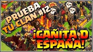 PRUEBA TU CLAN #12 - CAÑITA D ESPAÑA - A por todas con Clash of Clans - Español - CoC