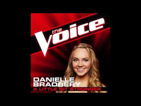 "Danielle Bradbery: ""A Little Bit Stronger"" - The Voice (Studio Version)"