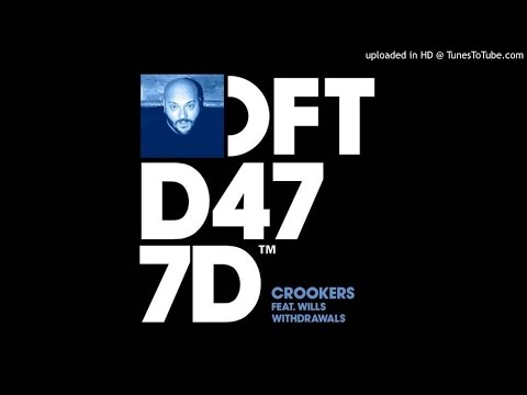Crookers - Withdrawals feat. WILLS (Original Mix)[DFTD477D]