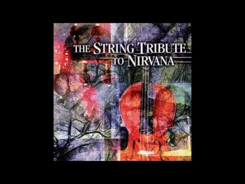 Tribute to Nirvana - The String Tribute to Nirvana (2003 Full Album)