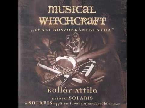 Musical Witchcraft Suite (Part II) - Kollár Attila