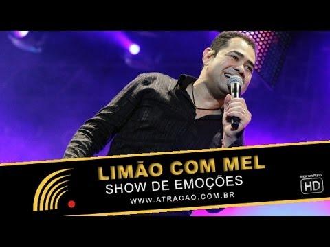 Limão Com Mel - Um Show De Emoções - Show Completo - HD