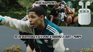 Da Beatfreakz x AJ x Deno x Swarmz x Cadet - Pumpy | 8D Audio