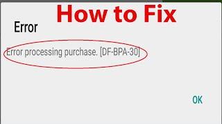 Як виправити Google Play Маркет помилки ''ДФ-ВРА-30'' помилка при обробці покупки ?