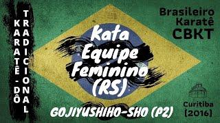 Campeonato Brasileiro de Karatê-Dô Tradicional 2016 - Gojushiho Sho - Kata Equipe Feminino (RS) - 2