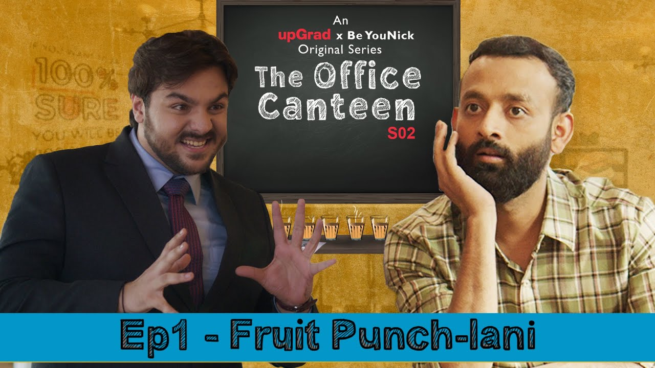 Download BYN x upGrad Originals: The Office Canteen S02 E01 | Fruit Punch-lani | Ft. @ashish chanchlani vines