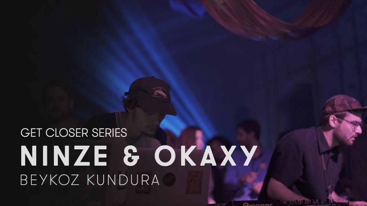 Ninze & Okaxy at Beykoz Kundura for Get Closer