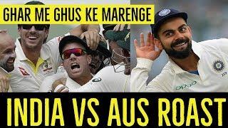 INDIA VS AUSTRALIA ROAST | Tanay