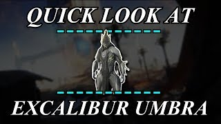 Warframe - Quick Look At: Excalibur Umbra (0 & 4 Forma)