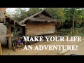 Make Your Life An Adventure!
