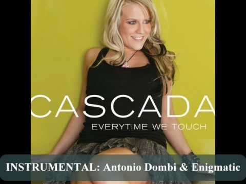 Cascada- Everytime we touch (Antonio Dombi & Enigmatic instrumental)