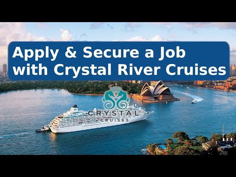 How to apply and secure a job with Crystal River Cruises?