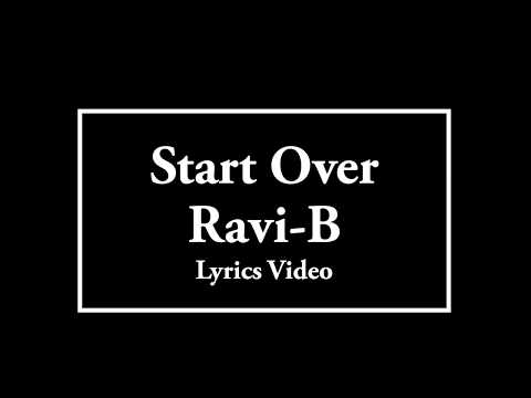 Start Over - Ravi B lyrics video 2018