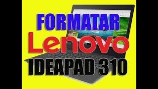 LENOVO IDEAPAD 310 COMO FORMATAR??