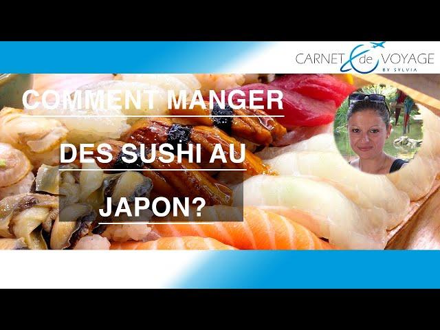 comment manger des sushi au japon ?