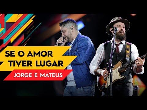 Se o Amor Tiver Lugar - Jorge & Mateus - Villa Mix Goiânia 2017 ( Ao Vivo )