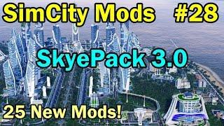 SimCity 5 (2013) Mods #28 ►SkyePack 3.0 (25 New Mods!)◀ [REVIEW]