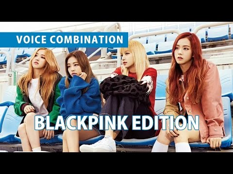 VOICE COMBINATION | BLACKPINK