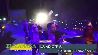 """La Adictiva - """"Disfrute engañarte"""" en la FENAHUAP 2015 de Cd. Valles"""