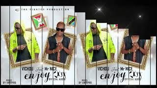 Vichou Ft Mr Nice - Enjoy (Official Audio)