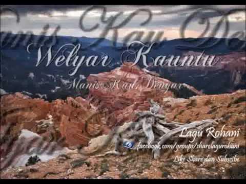 Manis Kau Dengar - Welyar Kauntu