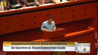 Comparecerá ante el  pleno del Congreso de Guerrero el  Fiscal General del Estado