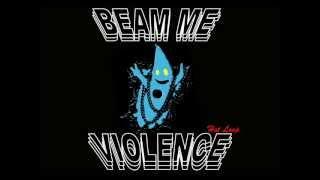 Hot Loop - Beam Me Violence Thumbnail