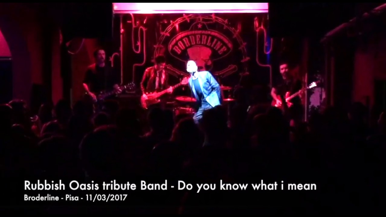 347594a4d195 Rubbish Oasis Tribute Band - Do you know what i mean - YouTube
