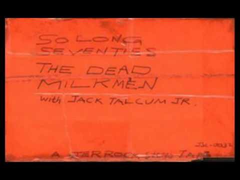 The Dead Milkmen- So Long Seventies