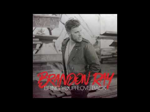 Brandon Ray - Bring Your Love Back (Audio Video) Mp3