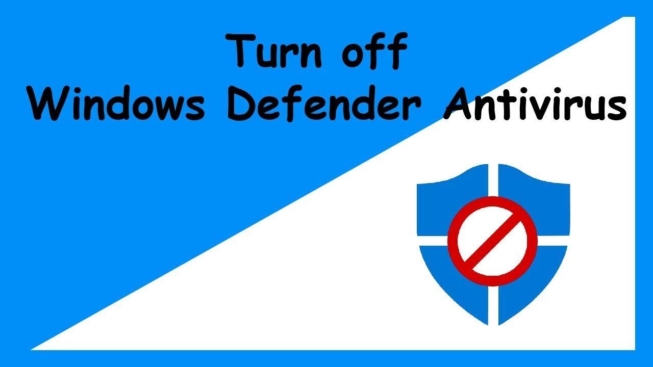 How to Turn off Windows Defender Antivirus on Windows 10